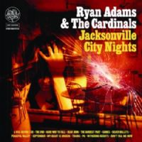 Ryan Adams & The Cardinals - Jacksonville City Nights - NEW CD